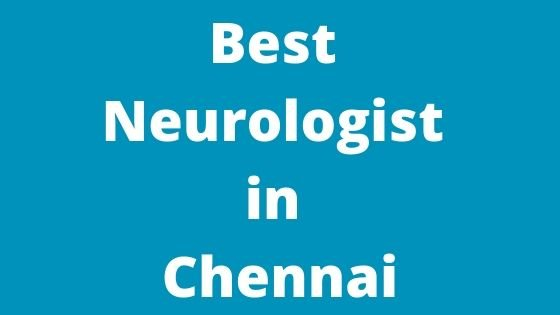 Best Neurologist in Chennai