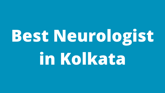 Best Neurologist in Kolkata