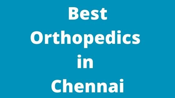 Best Orthopedics in Chennai