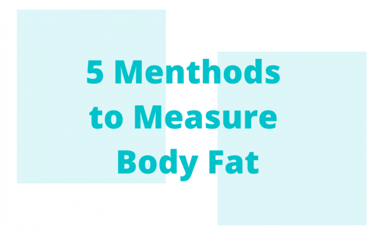 5 Menthods to Measure Body Fat