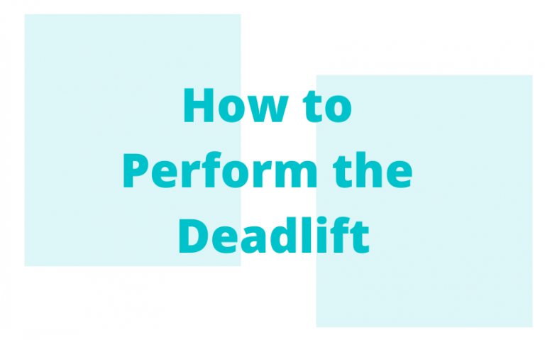 How to Perform the Deadlift