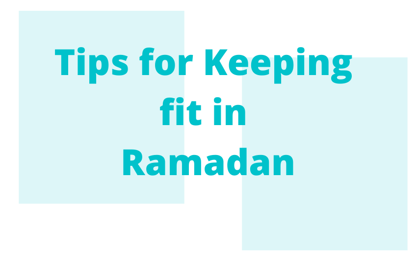 Tips for keeping fit in Ramadan