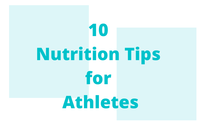 10 Nutrition Tips for Athletes