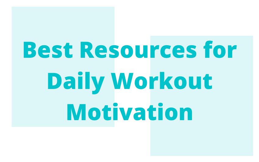 Best Resources for Daily Workout Motivation