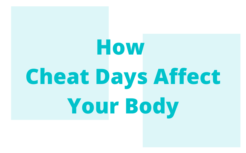 How Cheat Days Affect Your Body