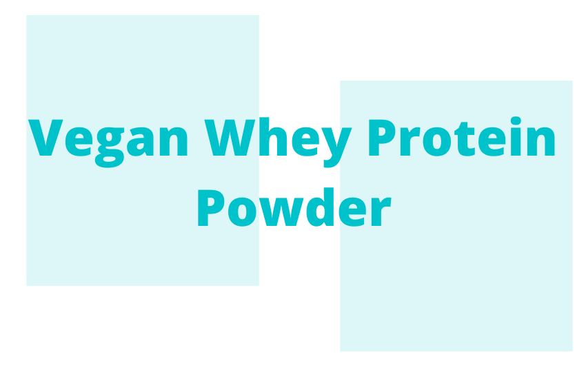 Vegan Whey Protein Powder