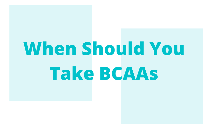 When Should You Take BCAAs